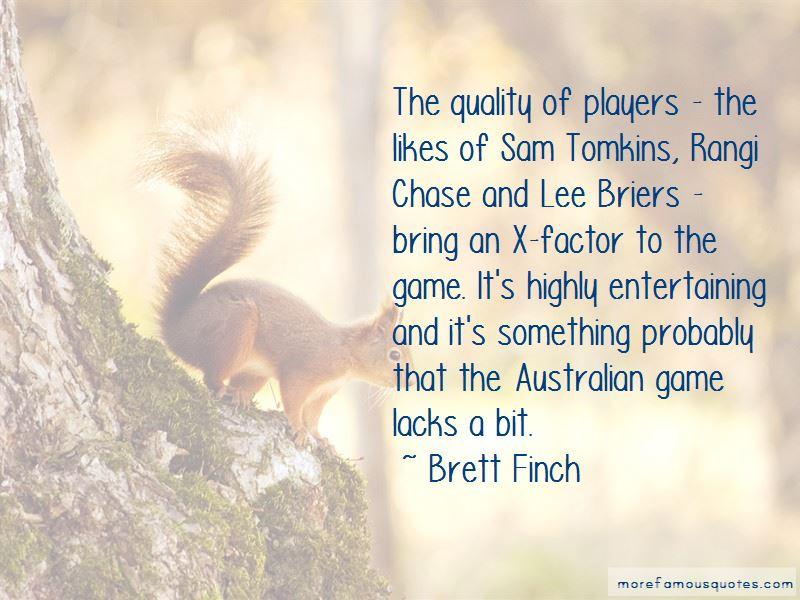 Brett Finch Quotes