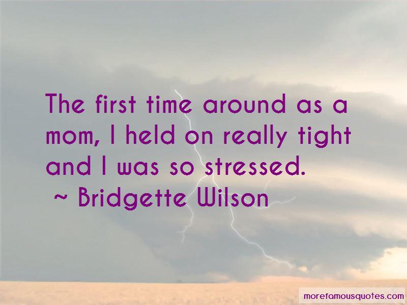 Bridgette Wilson Quotes Pictures 3