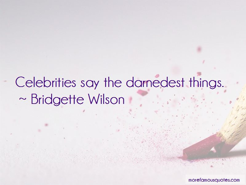 Bridgette Wilson Quotes Pictures 4