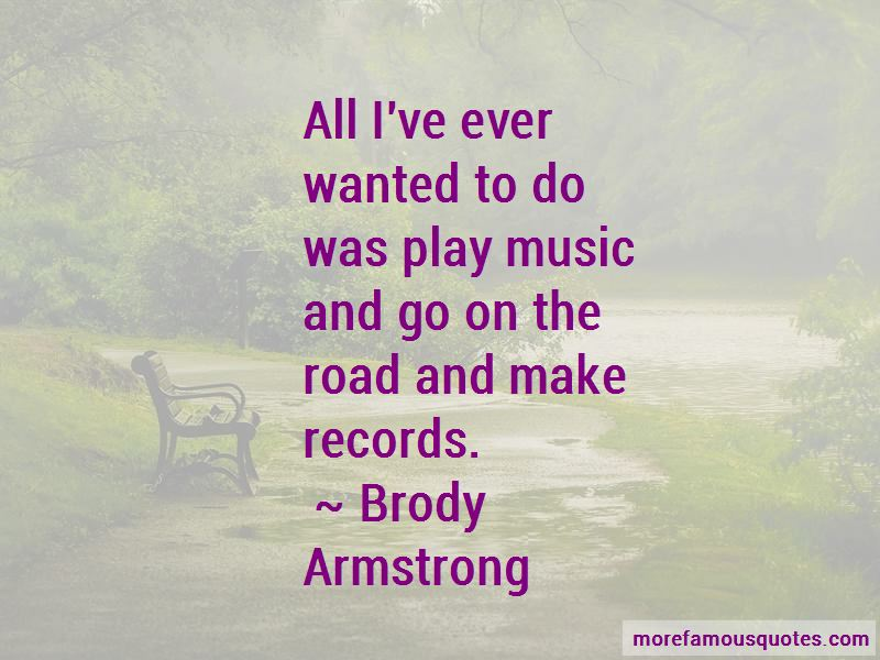Brody Armstrong Quotes Pictures 3