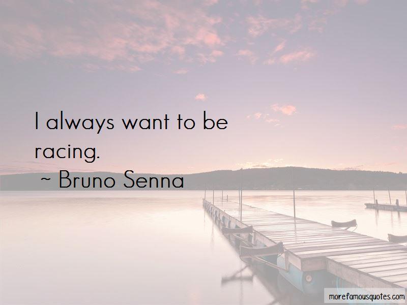 Bruno Senna Quotes Pictures 3