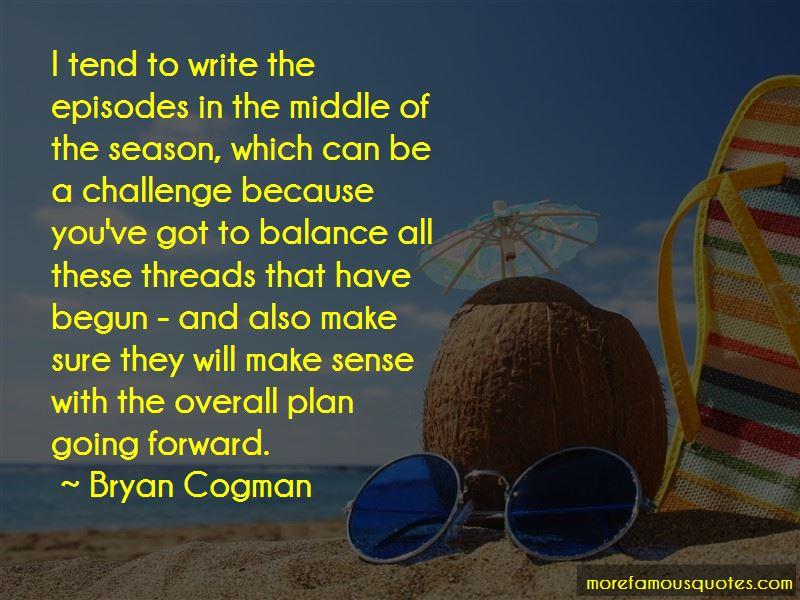 Bryan Cogman Quotes Pictures 4