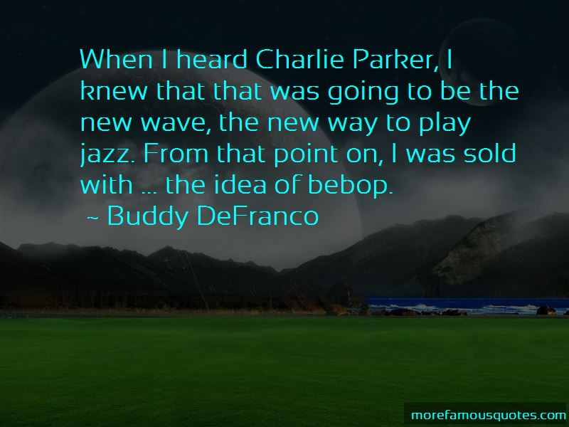 Buddy DeFranco Quotes Pictures 2