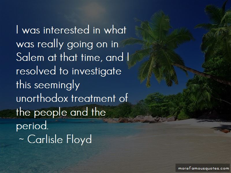 Carlisle Floyd Quotes Pictures 4