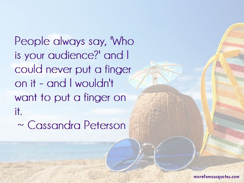 Cassandra Peterson Quotes