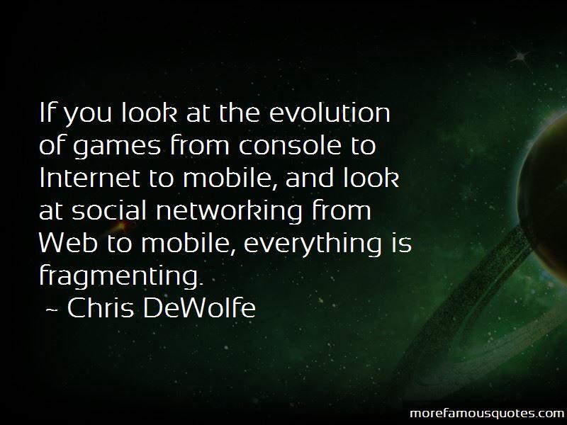 Chris DeWolfe Quotes Pictures 2