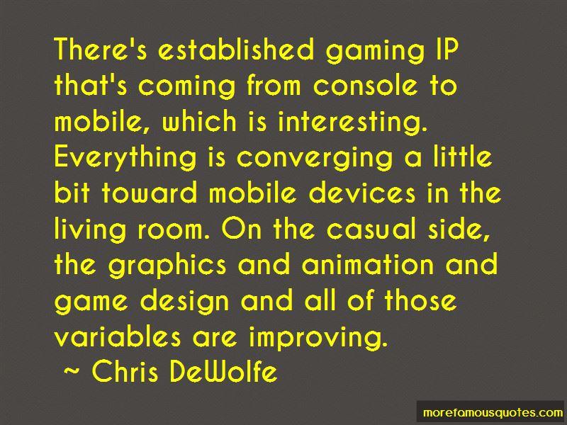 Chris DeWolfe Quotes Pictures 3