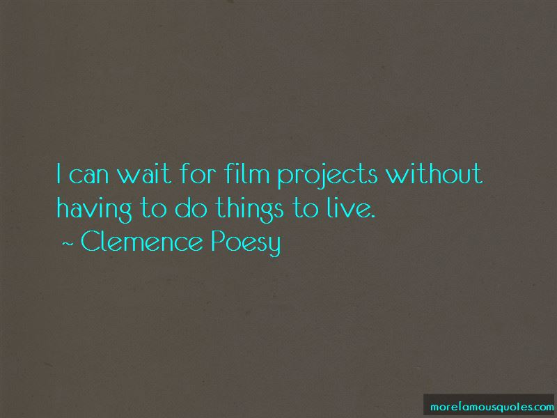 Clemence Poesy Quotes Pictures 4