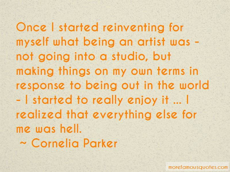 Cornelia Parker Quotes