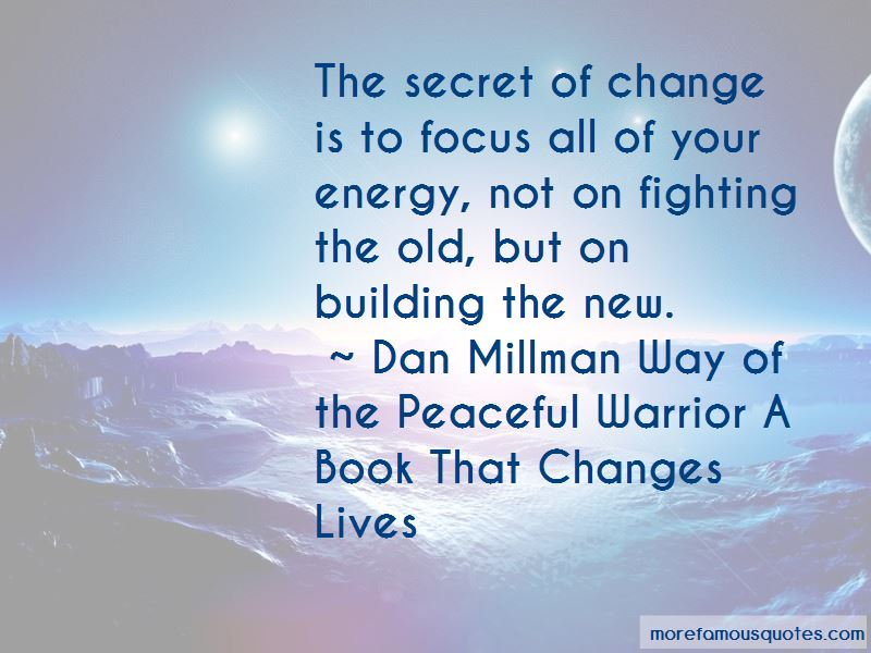 Dan Millman Way Of The Peaceful Warrior A Book That Changes Lives Quotes