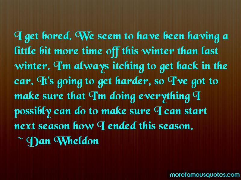 Dan Wheldon Quotes Pictures 3