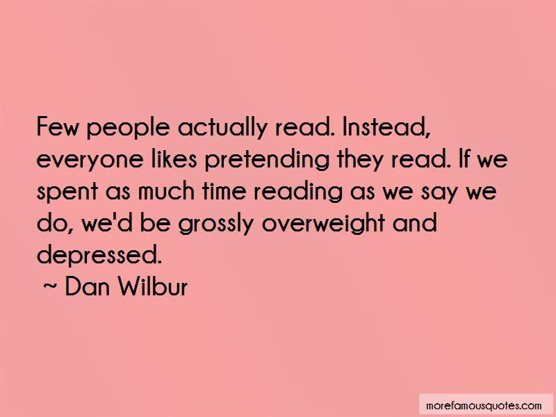 Dan Wilbur Quotes