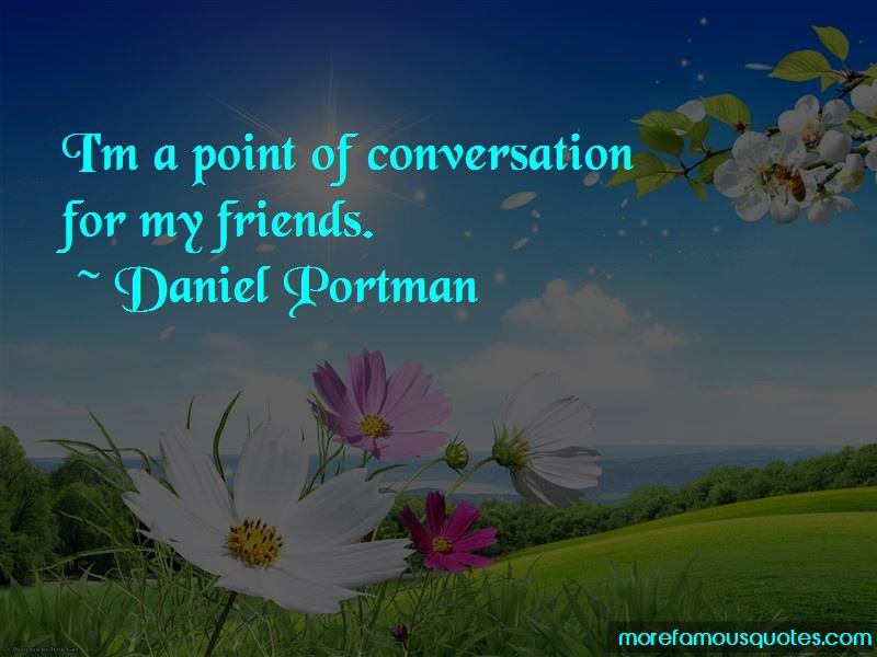 Daniel Portman Quotes