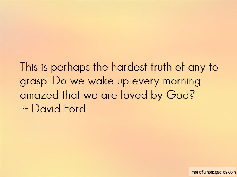 David Ford Quotes