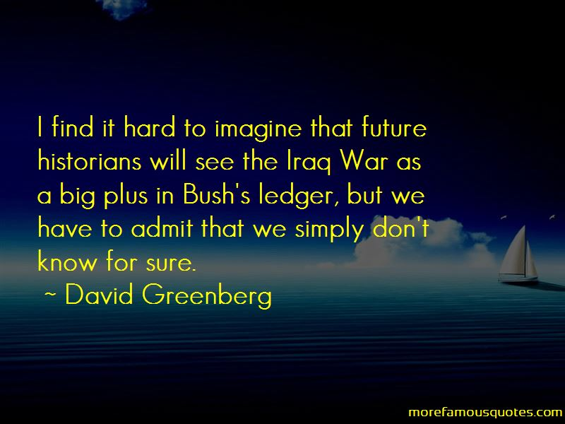David Greenberg Quotes Pictures 2