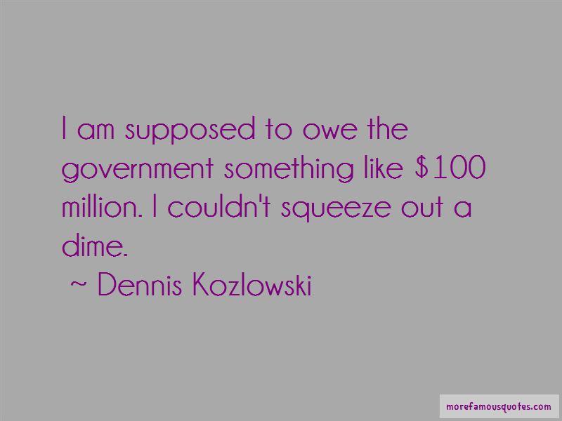Dennis Kozlowski Quotes Pictures 4