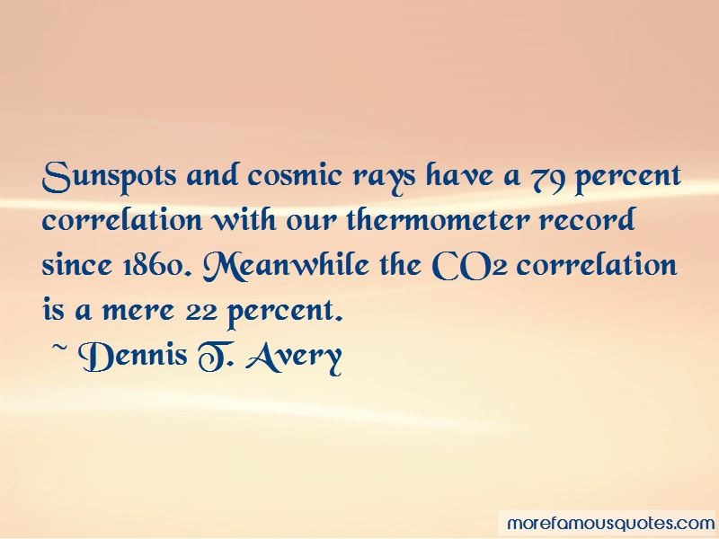 Dennis T. Avery Quotes