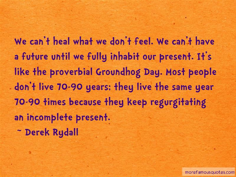 Derek Rydall Quotes Pictures 4