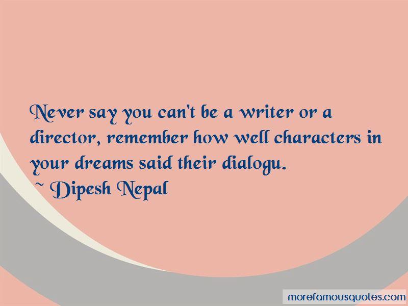 Dipesh Nepal Quotes