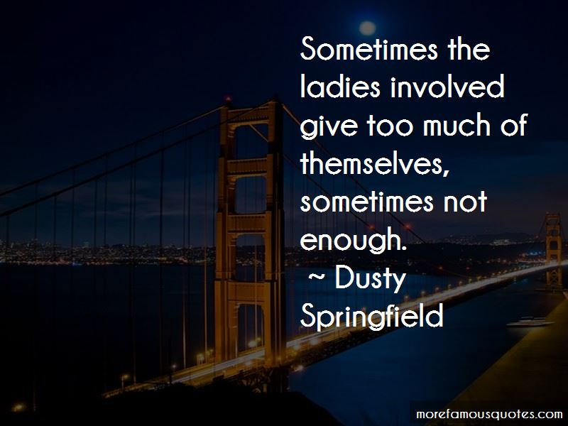 Dusty Springfield Quotes Pictures 2