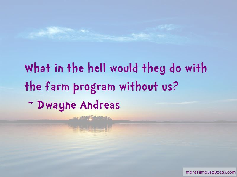 Dwayne Andreas Quotes Pictures 2