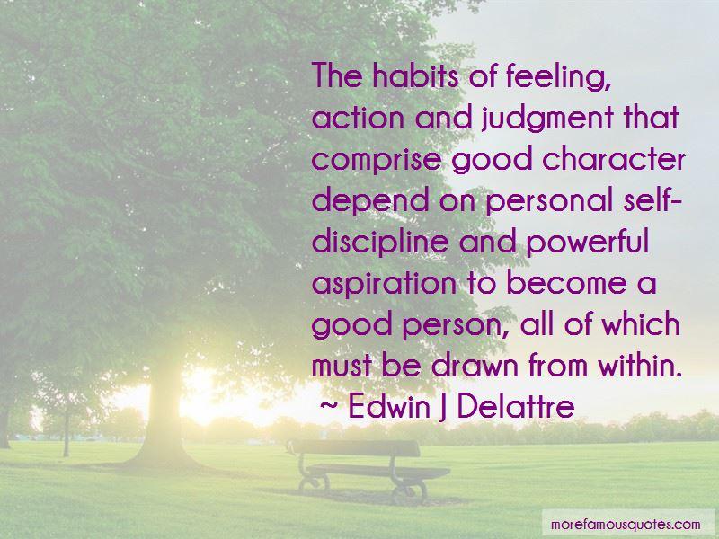 Edwin J Delattre Quotes Pictures 3