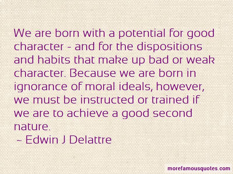 Edwin J Delattre Quotes