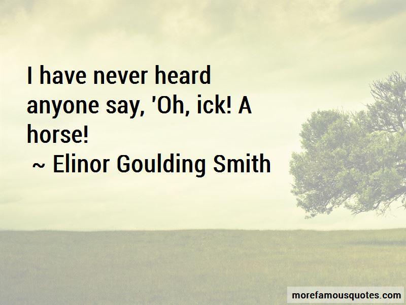 Elinor Goulding Smith Quotes