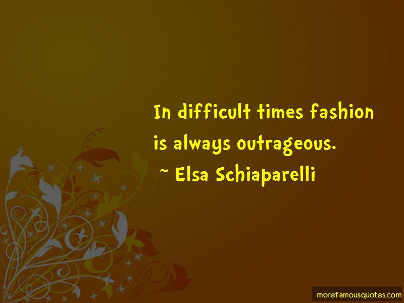 Elsa Schiaparelli Quotes