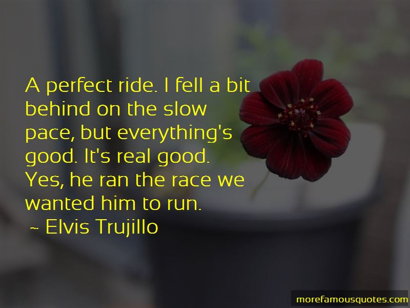 Elvis Trujillo Quotes