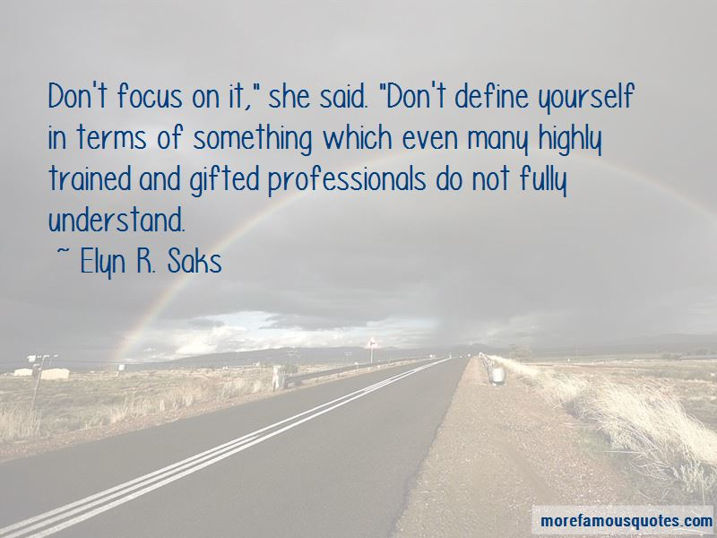 Elyn R. Saks Quotes