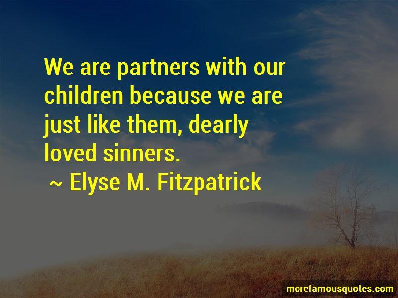 Elyse M. Fitzpatrick Quotes