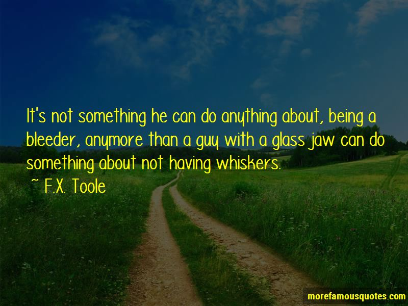 F.X. Toole Quotes