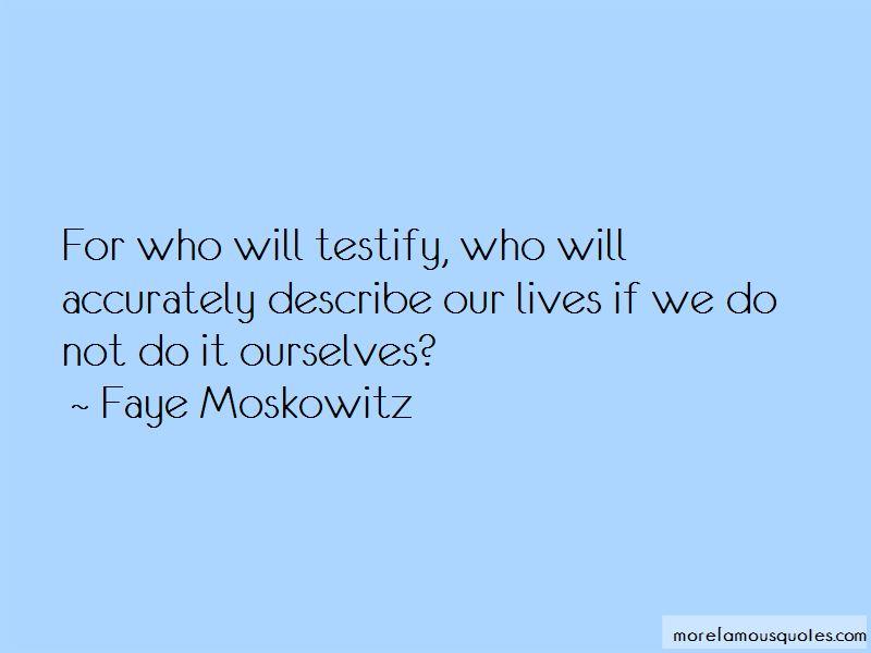 Faye Moskowitz Quotes