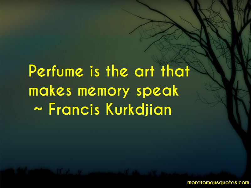 Francis Kurkdjian Quotes