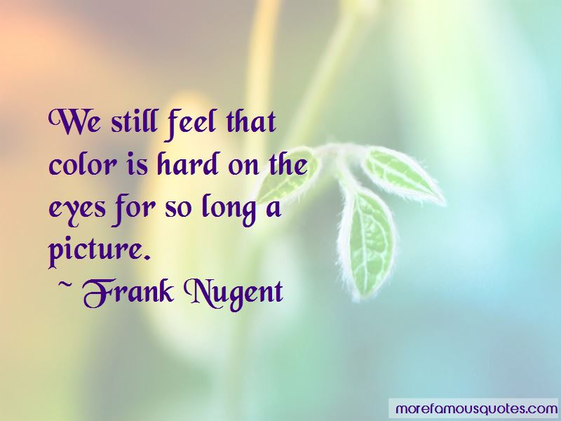 Frank Nugent Quotes Pictures 3