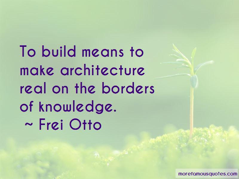 Frei Otto Quotes Pictures 3