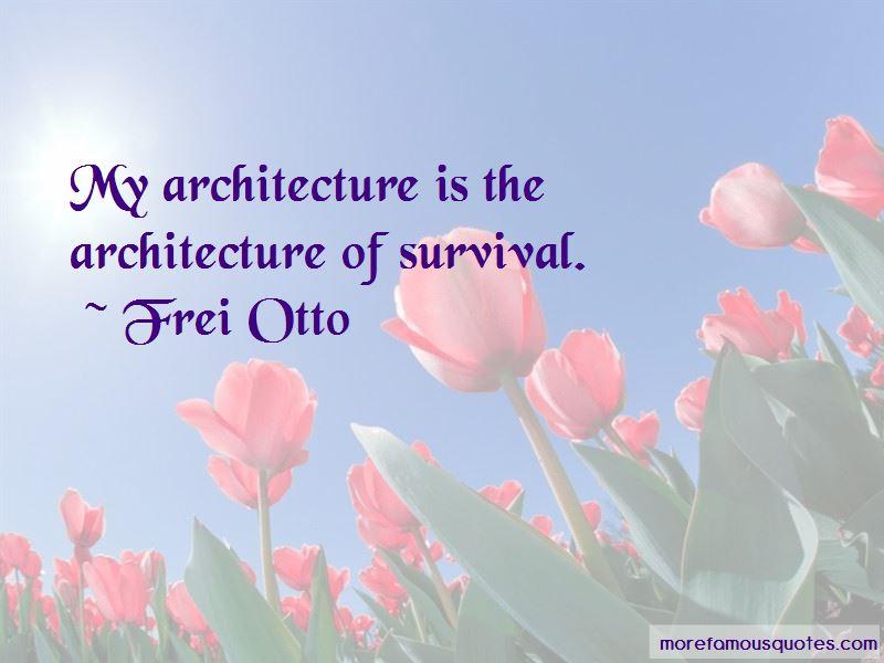 Frei Otto Quotes