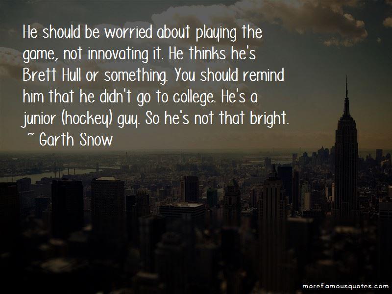 Garth Snow Quotes