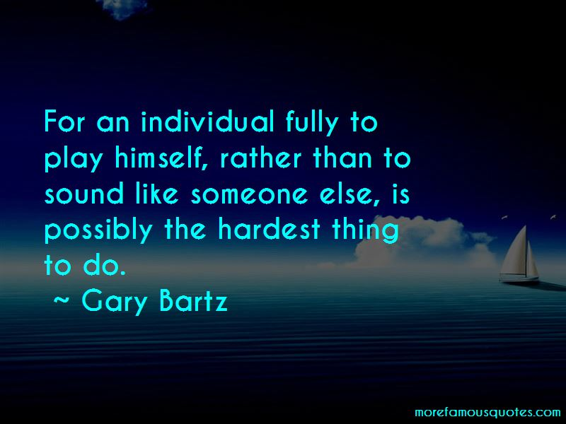 Gary Bartz Quotes