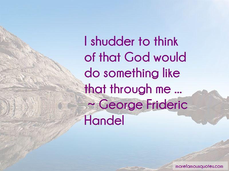 George Frideric Handel Quotes Pictures 2