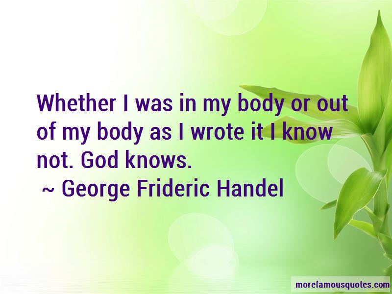 George Frideric Handel Quotes Pictures 4
