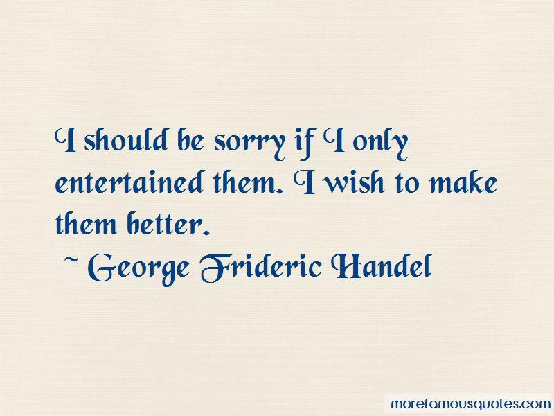 George Frideric Handel Quotes