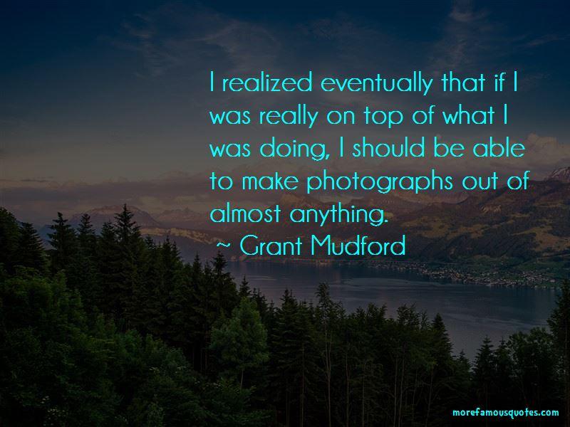 Grant Mudford Quotes Pictures 4