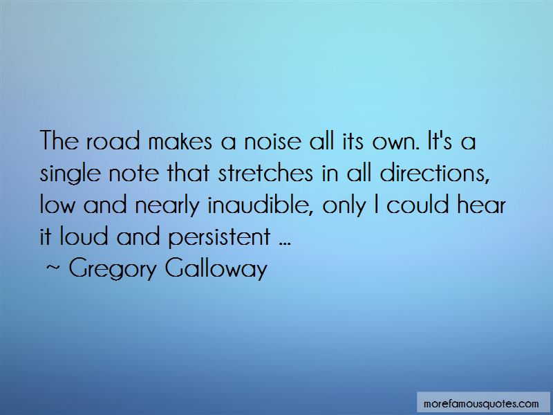 Gregory Galloway Quotes Pictures 4