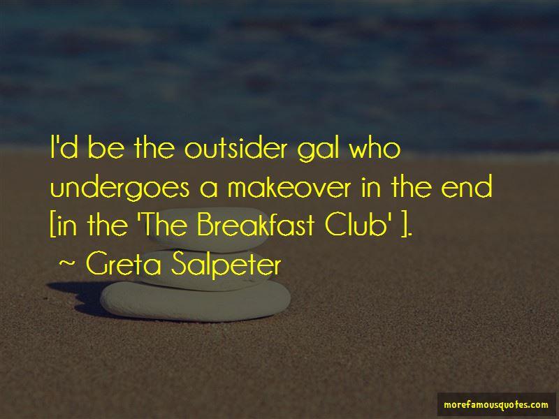 Greta Salpeter Quotes Pictures 3