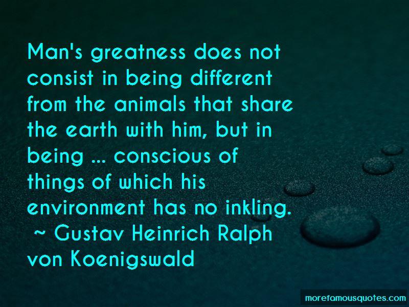 Gustav Heinrich Ralph Von Koenigswald Quotes Pictures 2