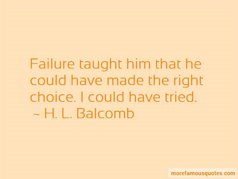 H. L. Balcomb Quotes Pictures 3