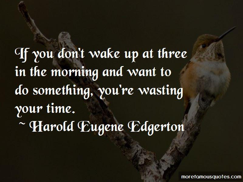 Harold Eugene Edgerton Quotes Pictures 2