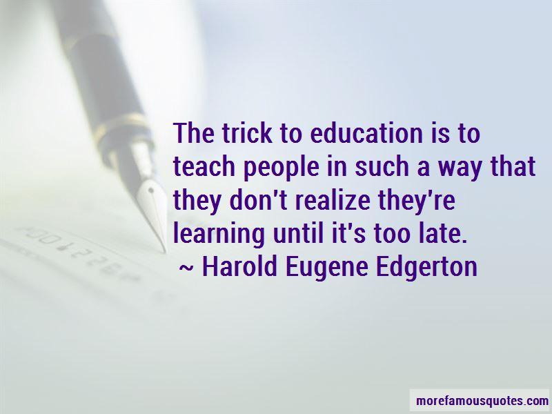 Harold Eugene Edgerton Quotes Pictures 3
